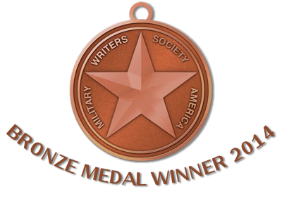 Military Writers Society America – Bronze Medal Winner 2014